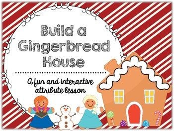 Build a Gingerbread House: Attributes