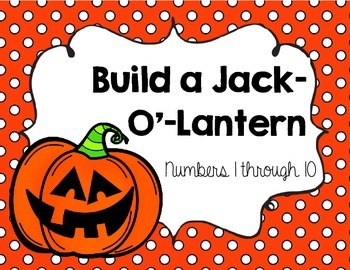 Build a Jack-O'-Lantern {{Math Center Activity for Numbers