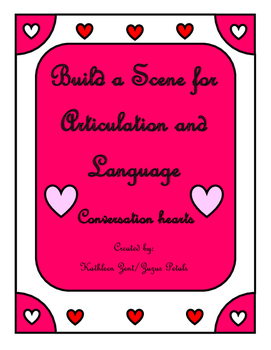 Build a Scene for Articulation Valentine Conversation Hearts