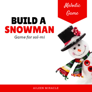Build a Snowman Melodic Game {Sol-Mi}