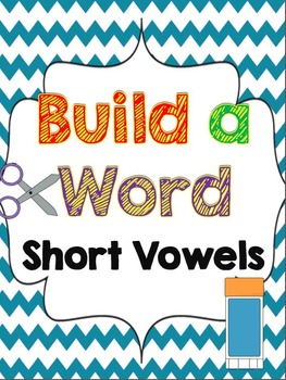 Build a Word! Short Vowels