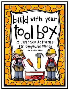 Build with your Toolbox - Literacy Activities for Compound Words