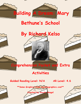 Building A Dream: Mary Bethune's School by Richard Kelso C