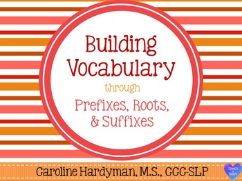 Building Vocabulary through Prefixes, Roots, and Suffixes