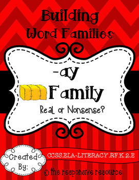 Building Word Families: Real or Nonsense? -ay Family