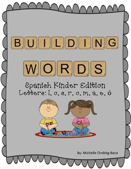 Building Words Spanish Kinder Edition Letters: l, o, s, r,