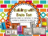 Building with Base Ten {Anchor Charts & 9 Activities to Su