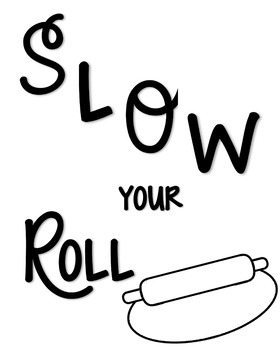 Bulletin Board Idea Poster Printable Slow Your Roll