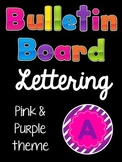 Bulletin Board Letters:  Pink & Purple