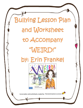 "Bullying Lesson to Accompany the book, ""WEIRD!"" by Erin Frankel"