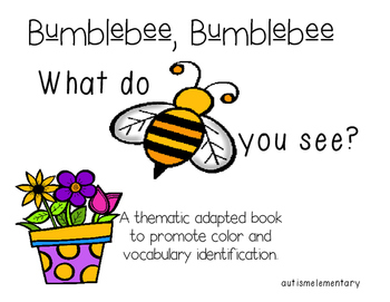 Bumblebee Bumbleebee: A Thematic Adapted Book for Special