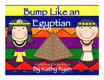 Bump Like an Egyptian Addition and Subtraction