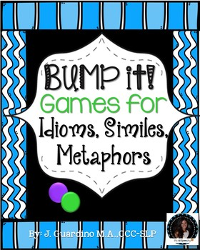 Bump it! Figurative Language: Idioms, Similes, Metaphors Games