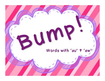 Bump! (words with au and aw)