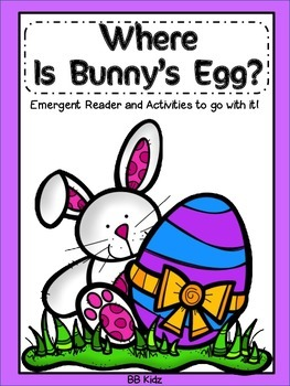 Bunny's Egg Emergent Reader with Activities