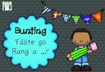 Bunting as Gaeilge - Fáilte go Rang a .... !