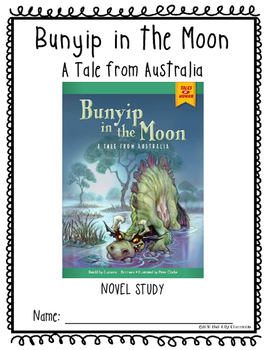 Bunyip in the Moon: A Tale from Australia Novel Study(Read