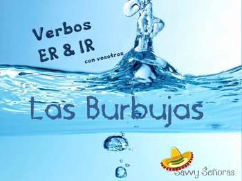 Burbujas, ER and IR Present Tense Verbs (with Vosotros)