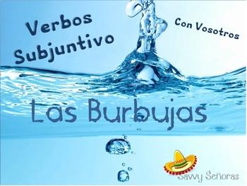 Burbujas, Subjunctive (with vosotros)
