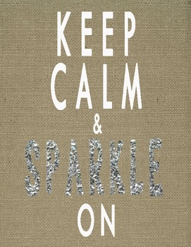 Burlap Keep Calm and Sparkle On Poster