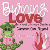 Burning Love: Common Core Aligned Math and Literacy Centers