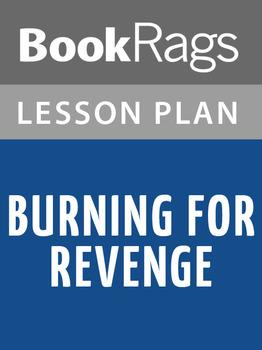 Burning for Revenge Lesson Plans