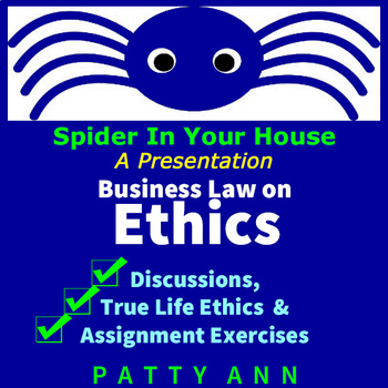 Business Law on Ethics>Spider in Your House Series with Ac