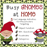 Busy Gnomes at Home Preschool Language Activities