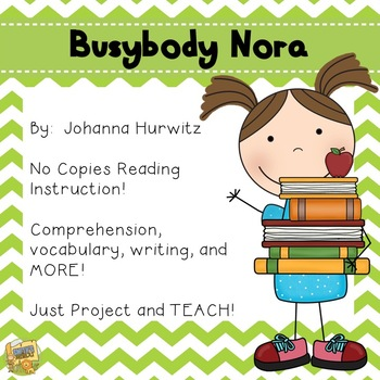 Busybody Nora - Reading Comprehension - No Copies!  No Pre