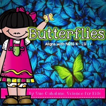 Butterflies {Aligns with NGSS K-LS1-1} {science}