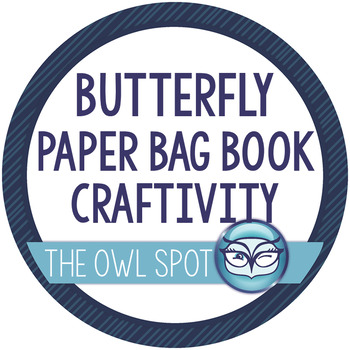 Butterfly Facts Paper Bag Book Craftivity: Metamorphosis,