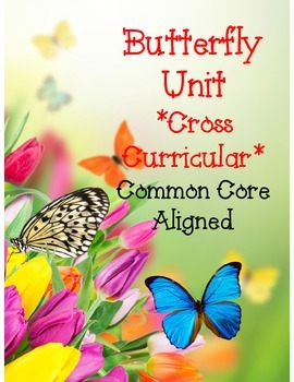 Butterfly Cross Curricular Unit*Common Core Aligned*