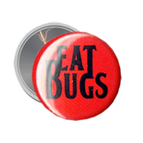 Button: EAT BUGS