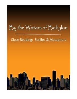 """""""By the Waters of Babylon"""" Close Reading for Similes & Metaphors"""