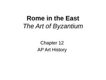Byzantine Art Powerpoint (chapter 12)
