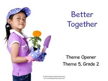 CA Excursions Better Together Grade 2 Theme 5 Common Core