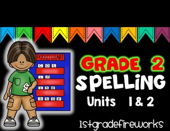 SECOND GRADE Spelling Units 1 & 2