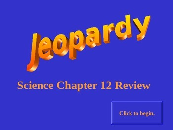 CA Physical Science- Chapter 12 Jeopardy Review