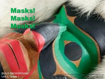 CA Treasures Masks! Masks! Masks! Grade 1 Unit 3 (Common C