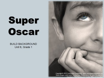 CA Treasures Super Oscar Grade 1 Unit 6 (Common Core Standards)