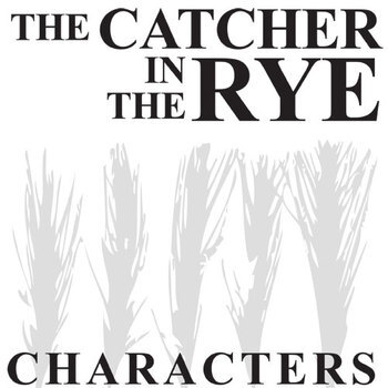 THE CATCHER IN THE RYE Characters Organizer (by J.D. Salinger)