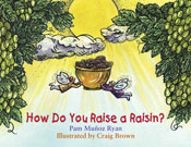 How Do You Raise a Raisin?