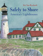 Safely to Shore: The Story of America's Lighthouses