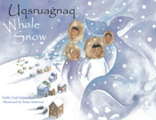 Whale Snow/Uqsruagnaq (English - Inupiaq Bilingual Edition)