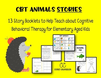 CBT Animals:Stories and Worksheets to Teach Children about Cognitive Distortions by Closet Counselor
