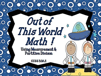 Out of This World Math!  Using Partitive and Measurement D