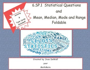 6.SP.1  Statistical Questions and Mean, Median, Mode and R