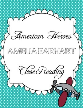 CCSS Aligned Close Read: American Heroes Amelia Earhart