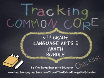 CCSS Bundle: Tracking Common Core 5th Language Arts & Math