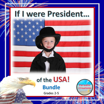 """CCSS """"IF I WERE PRESIDENT FOR A DAY"""" BUNDLE TEXT-BASED WRI"""